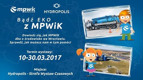 Bądź Eko z MPWiK. Nowa wystawa czasowa w Hydropolis