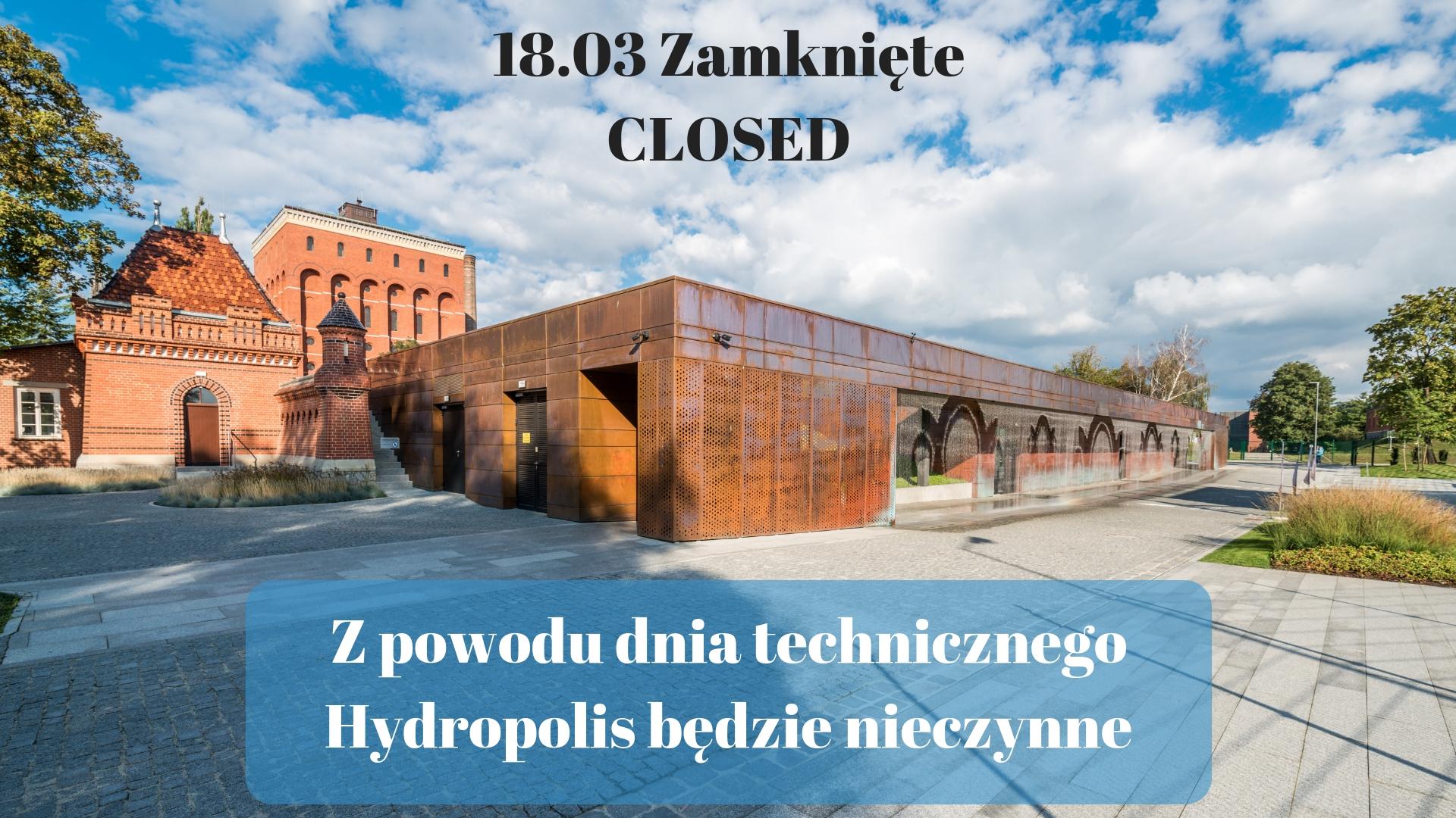 18.03 Hydropolis będzie zamknięte